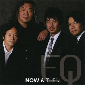 EQ NEWアルバム「NOW & THEN」